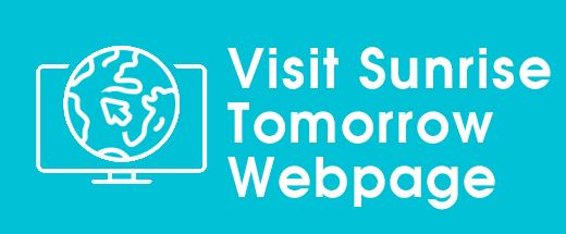 Sunrise Tomorrow Webpage Opens in new window
